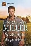 Verwöhne mich die ganze Nacht von Linda Lael Miller