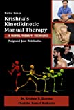 Practical Guide on Krishna's Kinetikinetic Manual Therapy: Peripheral Joint Mobilization: Volume 1 (Kkmt Joint Mobilization)