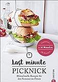 Kochbuch: Last Minute Picknick. Blitzschnelle Rezepte für den Sommer im Freien. Gerichte für draußen und Essen to go. Ratzfatz-Rezepte zum Mitnehmen – für den gelungen Familienausflug.