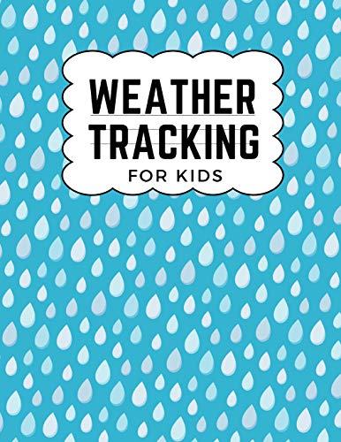 Weather Tracking For Kids: The Ultimate Weather Journal For Kids. This is an 8.5X11 102 Pages or Prompted Fill In Diary To Track Weather Patterns in. Makes A Great Gift For Boys And Girls.