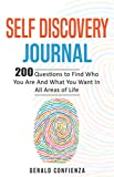 #9: Self Discovery Journal: 200 Questions to Find Who You Are and What You Want in All Areas of Life (Self Discovery Journal, Self Discovery Questions)