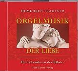 Image de Orgelmusik der Liebe. CD . Die Lebenskunst der Klöster