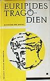 Tragödien I (Alkestis, Medea, Hyppolytos, Ion, Die Troerinnen, Helena) - Euripides
