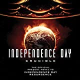Independence Day: Crucible: The Official Movie Prequel