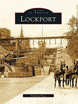 Lockport (Images of America) by [Peca, Paulette]