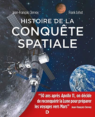 Histoire de la Conquete Spatiale - Les 50 ans d'Apollo par  Clervoy Jean-Francois, Frank Lehot, Association Te Mana O Te Moana