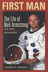 First Man: The Life of Neil Armstrong by James Hansen (2006-06-05)