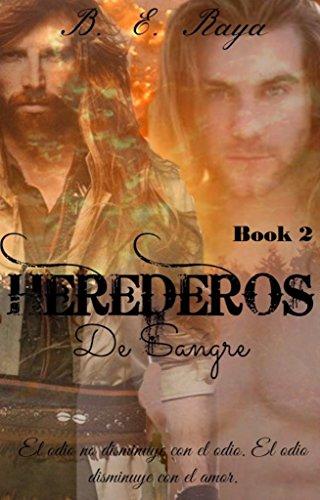 HEREDEROS DE SANGRE (SERIE HEREDEROS nº 2) por B. E. RAYA