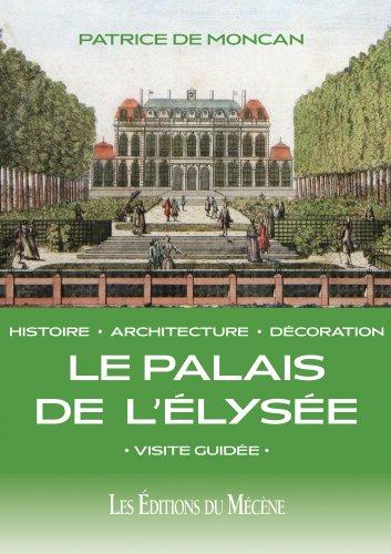 Le Palais de l'Elysée - Visité Guidée par Patrice de Moncan