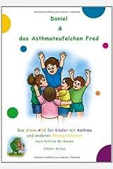 Daniel & das Asthmateufelchen Fred: Das Atem-ABC für Kinder mit Asthma und anderen Atemproblemen (German Edition) Kindle Edition