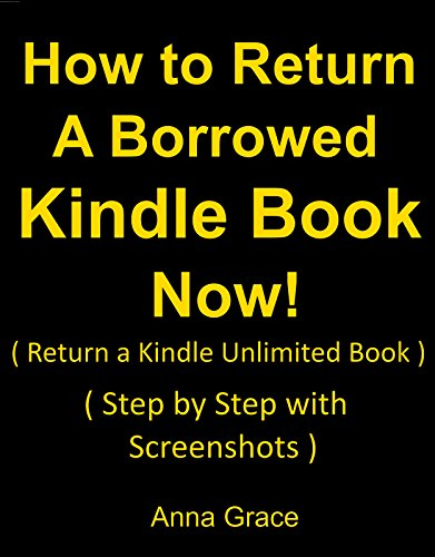 How to Return a Borrowed Kindle Book Now: ( Return a Kindle Unlimited Book) (Step by Step with Screenshots) (English Edition) por Anna Grace