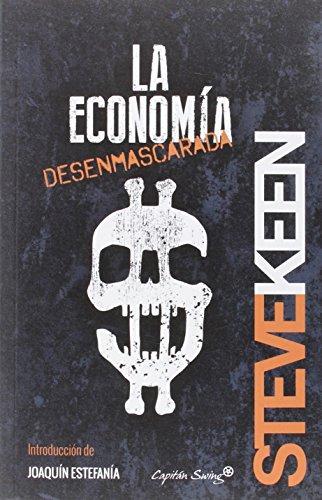 La economía desenmascarada por Steve Keen
