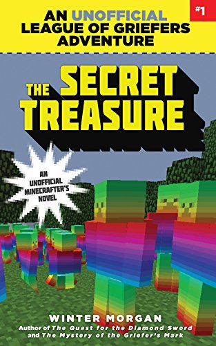 The Secret Treasure: An Unofficial League of Griefers Adventure, #1 (League of Griefers Series, Band 1)