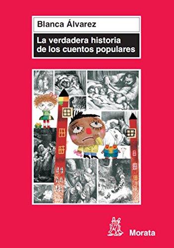 La verdadera historia de los cuentos populares por Blanca Álvarez González
