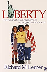 Liberty: Thriving and Civic Engagement Among America's Youth (The SAGE Program on Applied Developmental Science)