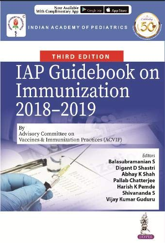 IAP Guidebook on Immunization 2018-2019 By Advisory Committee on Vaccines & Immunization Practices (ACVIP)