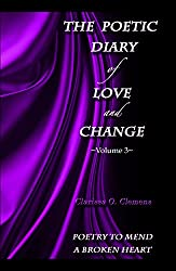The Poetic Diary of Love and Change: Volume 3: Poetry to Mend a Broken Heart