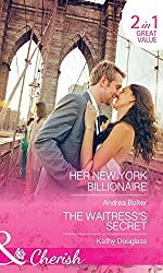 Her New York Billionaire: Her New York Billionaire / The Waitress's Secret (Sweet Briar Sweethearts, Book 2) (Cherish)