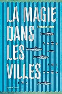 vignette de 'La magie dans les villes (Frédéric Fiolof)'