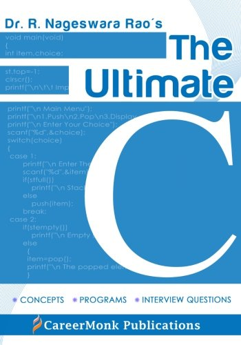 The Ultimate C: Concepts, Programs and Interview Questions
