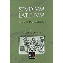 Studium Latinum. Latein für Universitätskurse: Studium Latinum, in 2 Tln., Tl.1, Texte, Übungen, Vokabeln