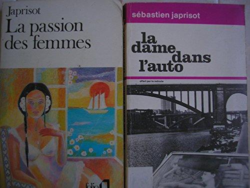 sébastien japrisot - lot 2 livres : la passion des femmes - la dame dans l'auto par sébastien japrisot