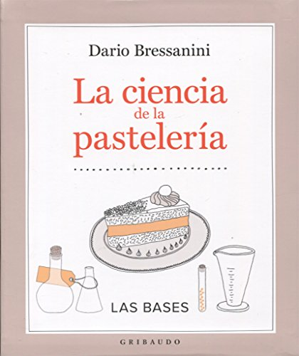 La ciencia de la pastelería (Gribaudo) por Dario Bressanini