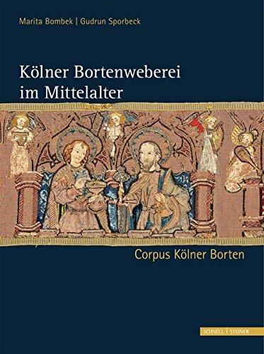 Kölner Bortenweberei im Mittelalter: Corpus Kölner Borten