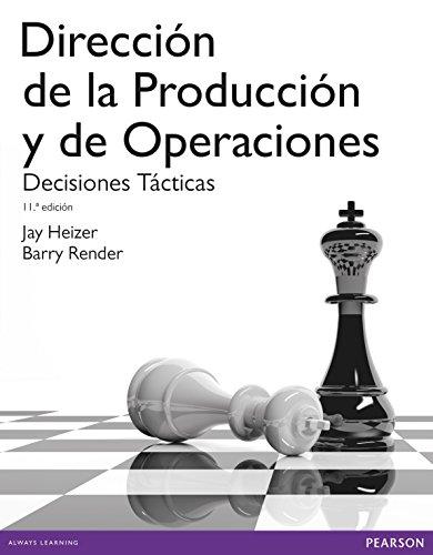 Dirección de la producción y operaciones tácticas por Jay Heizer