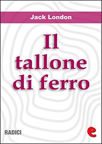 Il Tallone di Ferro (The Iron Heel) (Radici)