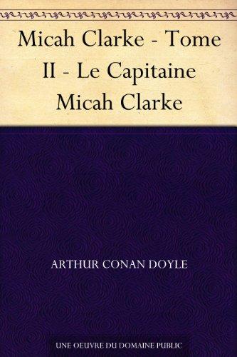 Couverture du livre Micah Clarke - Tome II - Le Capitaine Micah Clarke