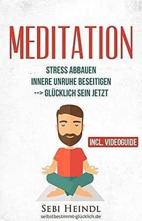 meditation meditieren lernen f r anf nger und skeptiker videoguide im buch mit einfachen. Black Bedroom Furniture Sets. Home Design Ideas