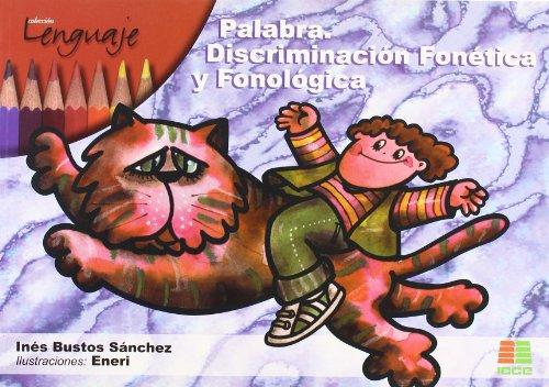 Palabra: discriminación fonética y fonológica (Lenguaje (icce)) por Inés Bustos Sánchez
