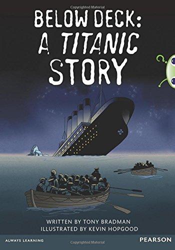 Below deck: A Titanic story (Bug Club Guided) - Bug-deck