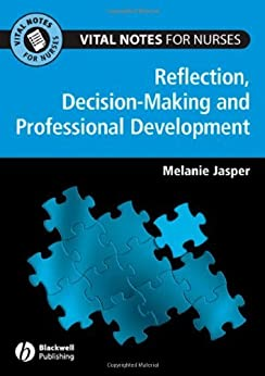 Professional Development, Reflection and Decision-making for Nurses (Vital Notes for Nurses) by [Jasper, Melanie]