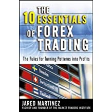 The 10 essentials of forex trading jared f martinez 105