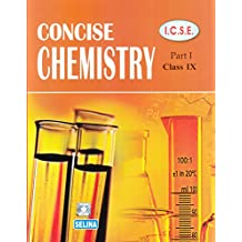 Selina ICSE Concise Chemistry for Class 9 Part 1 (2018-19 Session)