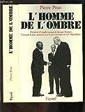 L'homme de l'ombre - Éléments d'enquête autour de Jacques Foccart, l'homme le plus mystérieux et le plus puissant de la Ve république