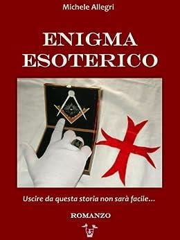 Enigma Esoterico di [Allegri, Michele]