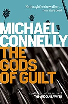 The Gods of Guilt (Mickey Haller Series Book 5) by [Connelly, Michael]