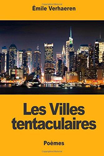 Les Villes tentaculaires par Émile Verhaeren
