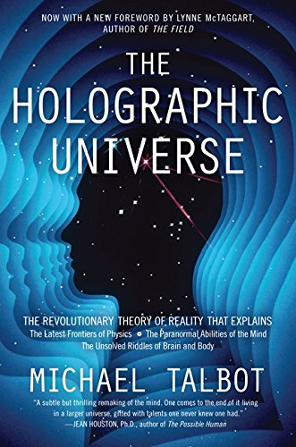 The Holographic Universe: The Revolutionary Theory of Reality por Michael Talbot