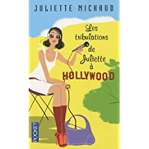 TRIBULATIONS JULIETTE A HOLLYW