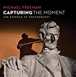 Capturing the Moment: The Essence of Photography