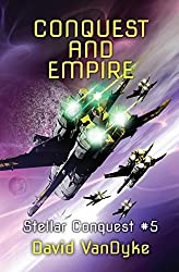 Conquest and Empire: Volume 5 (Stellar Conquest) by David VanDyke (2015-08-17)