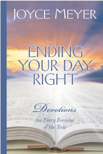 Ending Your Day Right: Devotions for Every Evening of the Year (Meyer, Joyce) (English Edition)