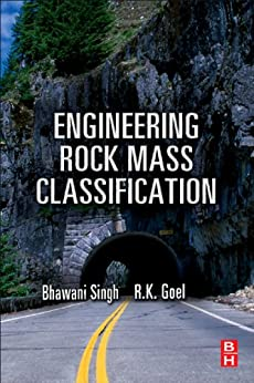 Engineering Rock Mass Classification: Tunnelling, Foundations and Landslides par [Goel, R K, Singh, Bhawani]