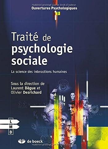 Traité de psychologie sociale : La science des interactions