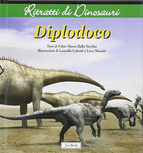 Diplodoco. Ritratti di dinosauri. Ediz. illustrata