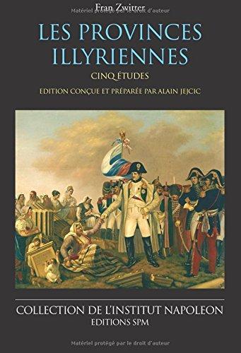 Les Provinces illyriennes : Cinq études